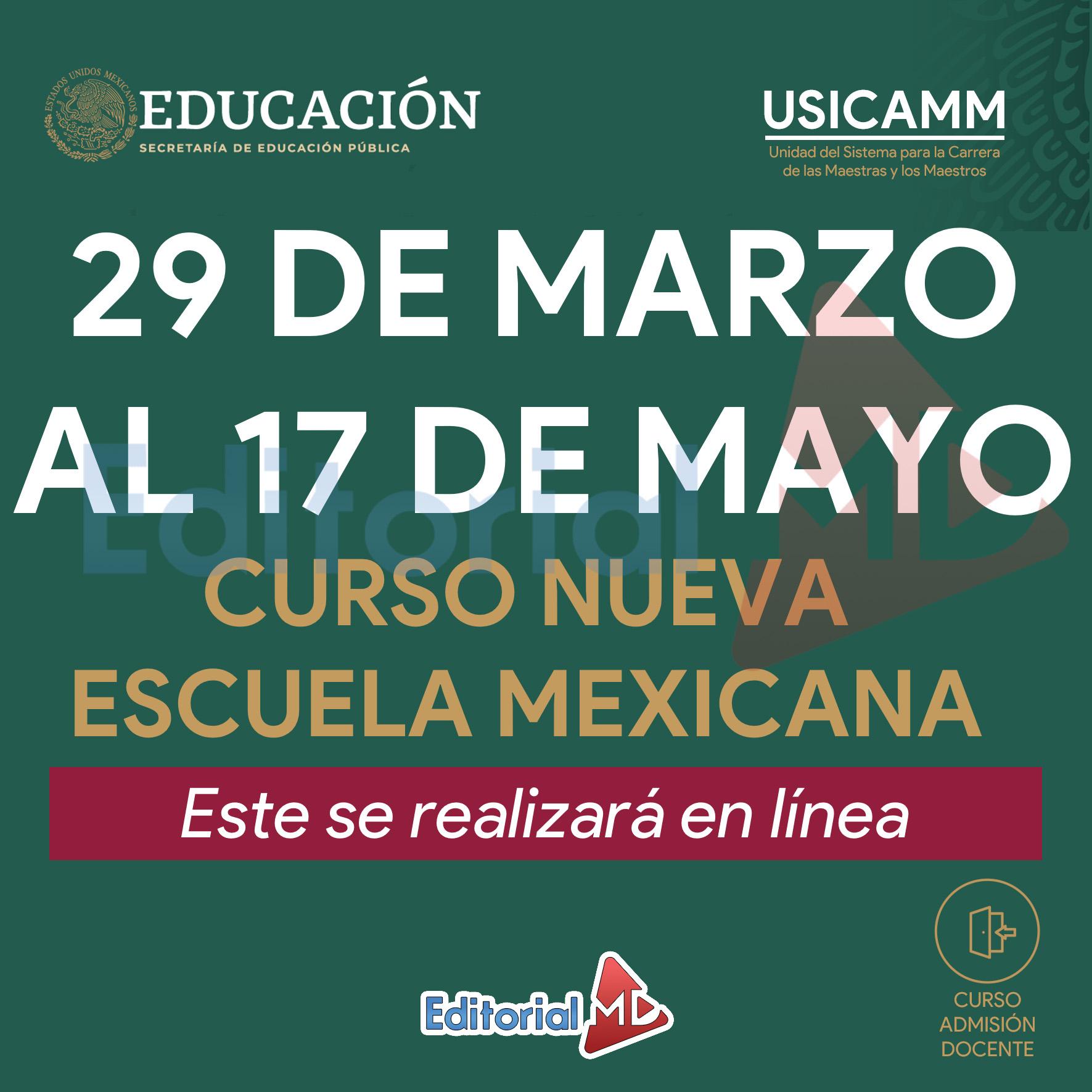 29 de Marzo al 17 de Mayo (Curso Nueva Escuela Mexicana)