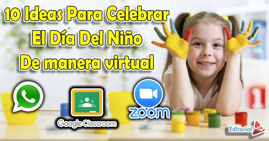 10 Ideas Para Celebrar El Día Del Niño De manera virtual