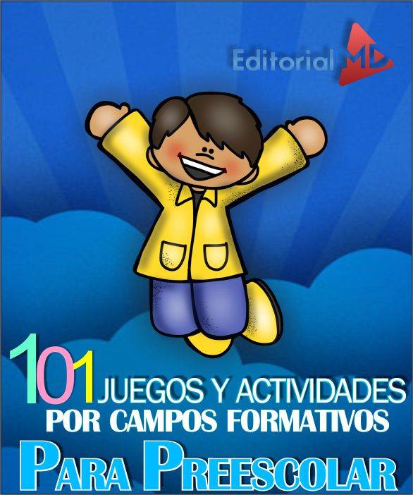 101 Juegos y Actividades Por Campos Formativos Para Preescolar