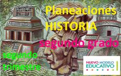 Planeaciones HISTORIA Segundo Grado Segundo Trimestre