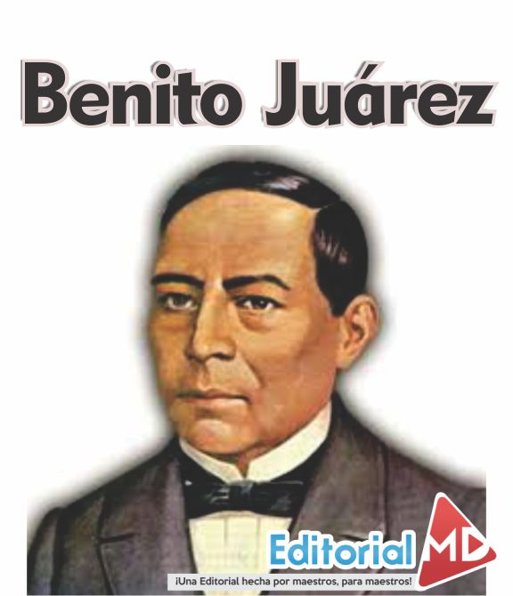 Natalicio De Benito Juarez Biografia Y Actividades Para Niños