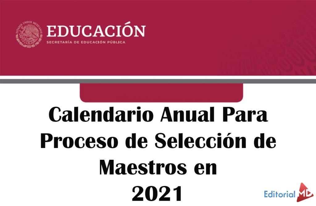 Calendario Anual Para Proceso de Selección de Maestros en 2021