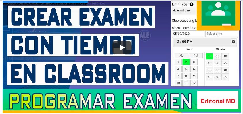 Cómo controlar el tiempo de los exámenes en ClassRoom