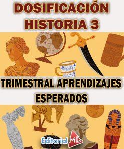 DOSIFICACIÓN HISTORIA 3 TRIMESTRAL APRENDIZAJES ESPERADOS