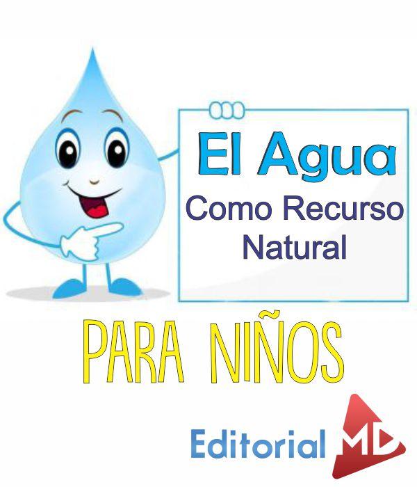 El Agua para Niños (Como Recurso Natural) Material para DESCARGAR