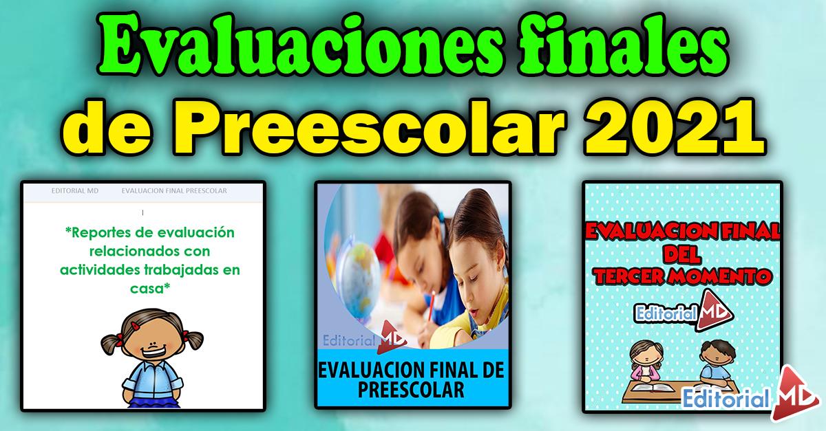 Evaluaciones finales de preescolar 2021