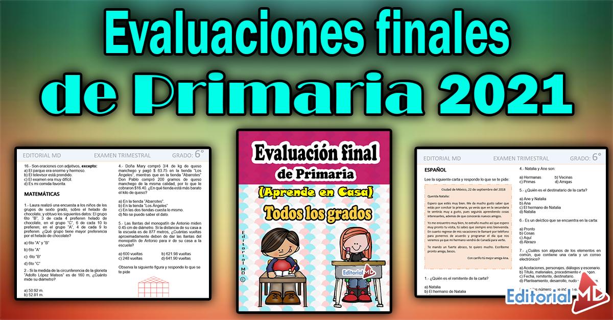 Evaluaciones finales de primaria 2021