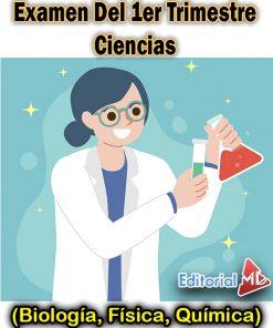 Examen De Primer Trimestre Ciencias (Biología, Física, Química)