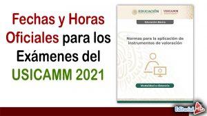 Fechas y Horas Oficiales para los Exámenes del USICAMM 2021