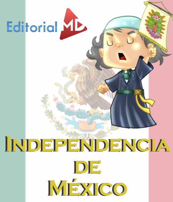 Independencia de mexico para niños