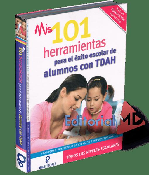 Mis 101 Herramientas para el éxito escolar de alumnos con TDAH