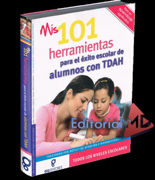 Mis 101 Herramientas para el exito escolar de alumnos con TDAH