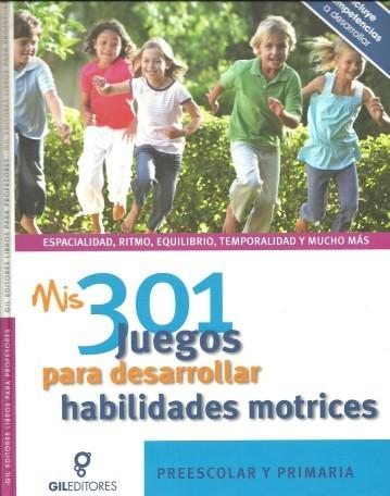 Mis 301 Juegos para desarrollar habilidades motrices