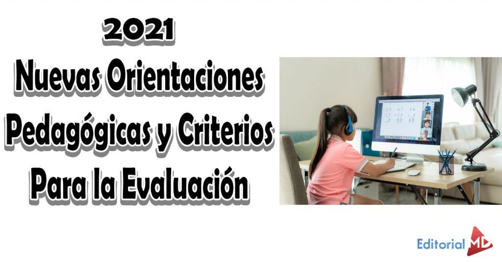 Nuevas Orientaciones Pedagógicas y Criterios Para la Evaluación 2021