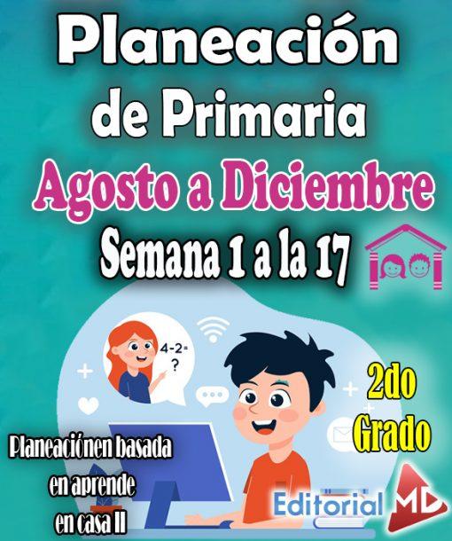 Planeacion de primaria 2do grado de la semana 1 a la 17 aprende