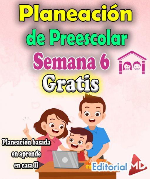 Planeacion semana 6 de Preescolar