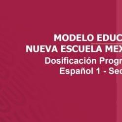Dosificación Programática de Temas Español 1 Secundaria - NME - NEM