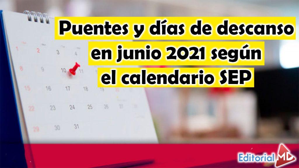 Puentes y días de descanso en junio 2021 según el calendario SEP