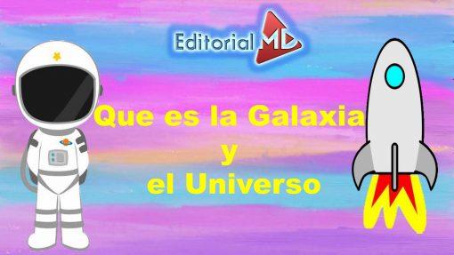 Que es la Galaxia y el Universo