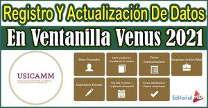 Registro Y Actualización De Datos En Ventanilla Venus 2021