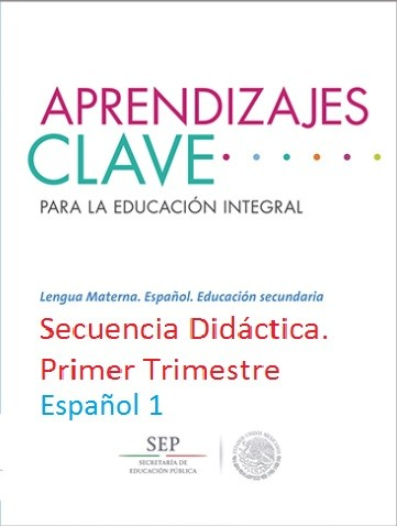 Secuencia Didáctica, primer trimestre, español 1