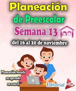 Semana 13 Planeación de Preescolar Aprende en casa 2 (del 16 al 20 de noviembre 2020)