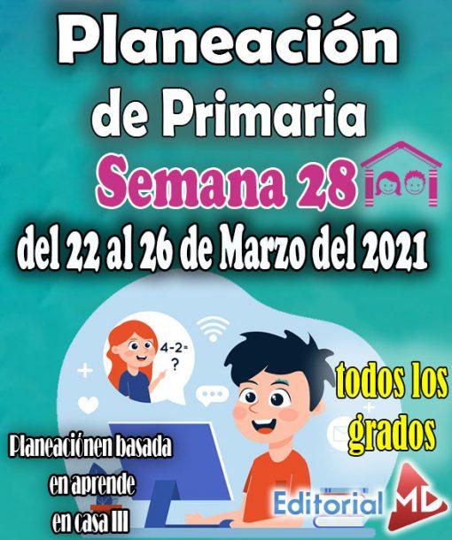 Semana 28 – Planeación de primaria del 22 al 26 de Marzo del 2021