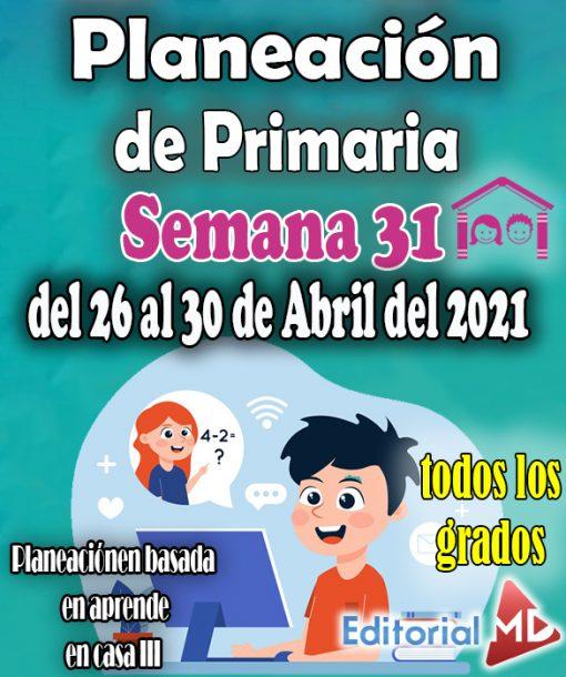 Semana 31 – Planeación de primaria del 26 al 30 de Abril del 2021