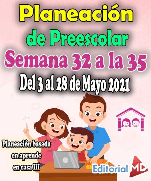 Semana 32 a la 35 Planeación de Preescolar Aprende en casa 3