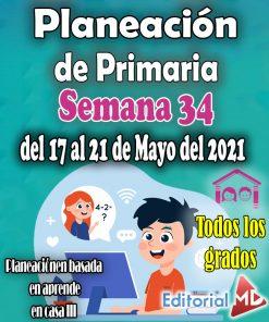 Semana 34 del 17 al 21 de Mayo del 2021– Planeación de primaria
