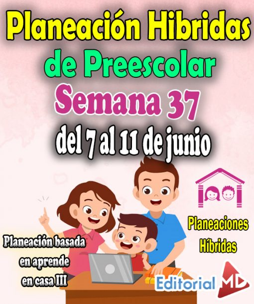 Semana 37 Planeación de Preescolar Hibridas