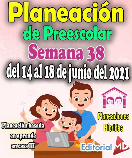 Semana 38 Planeación de Preescolar Hibridas