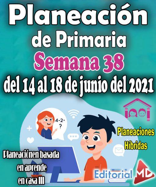 Semana 38 del 14 al 18 de junio del 2021– Planeación de primaria Hibrida