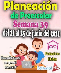 Semana 39 Planeación de Preescolar Hibridas