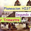Planeaciones HISTORIA segundo grado Tercer Trimestre