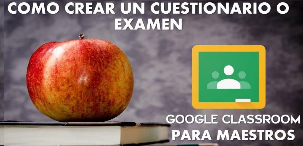 como crear un examen en google classroom