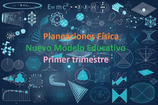Planeaciones Fisica Secundaria (Nuevo Modelo Educativo) primer trimestre