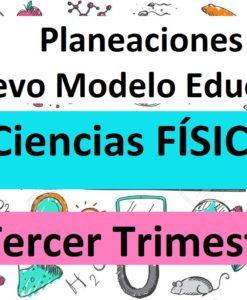 planeaciones de ciencias fisica tercer trimestre