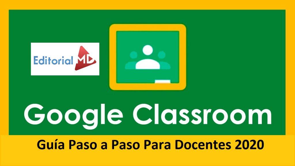 Google Classroom Guía Paso a Paso para Docentes