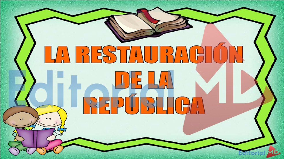 la-restauracion-de-la-republica-mexicana-resumen