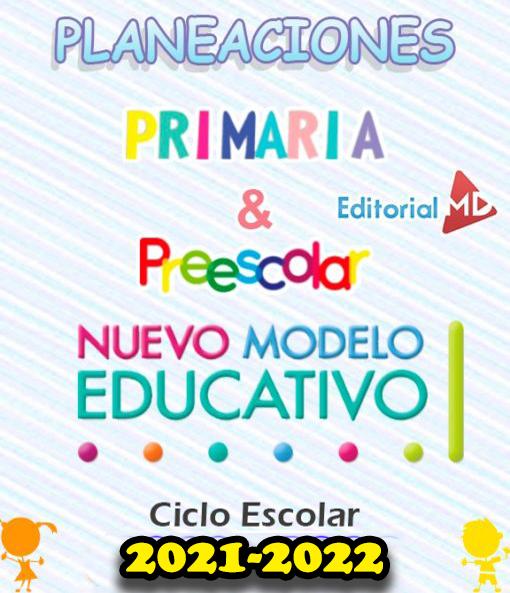 planeaciones-preescolar-y-primaria-nuevo-modelo-2021