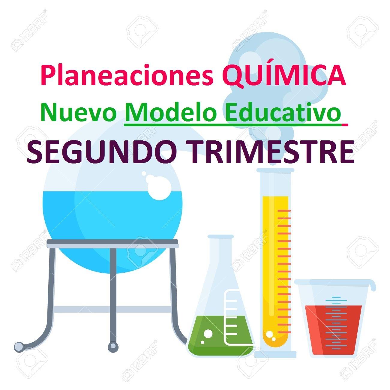 planeaciones quimica segundo trimestre