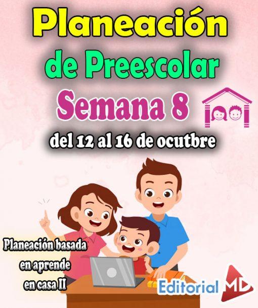 Semana 8 Planeación de Preescolar Aprende en casa 2